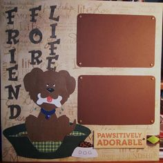 12 x 12 Premade Scrapbook 'Friend For Life' Dog Page--Man's Best Friend. $9.00, via Etsy.