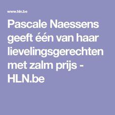 Pascale Naessens geeft één van haar lievelingsgerechten met zalm prijs - HLN.be