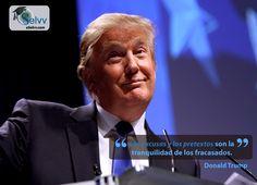 Las excusas y los pretextos son la tranquilidad de los fracasados. Donald Trump  #eSelvv http://e.selvv.com/descubre-los-secretos-de-los-negocios-rentables-y-la-libertad-financiera/