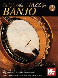Straight-ahead Jazz for Banjo Book/Cd Set (Mel Bay Presents): Patrick Cloud: 9780786681648: Amazon.com: Books