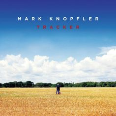 Mark Knopfler has released more information about his upcoming album 'Tracker,' including the release date and the first single, 'Beryl. Mark Knopfler, Lps, Soundtrack, Rock And Roll, Solo Album, Dire Straits, Online Shops, Blues Rock, Lp Vinyl