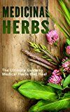 Free Kindle Book -   Medicinal Herbs: The Ultimate Guide to Medical Herbs that Heal Check more at http://www.free-kindle-books-4u.com/health-fitness-dietingfree-medicinal-herbs-the-ultimate-guide-to-medical-herbs-that-heal/