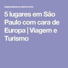 5 lugares em São Paulo com cara de Europa | Viagem e Turismo