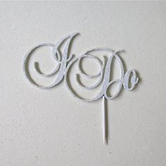 I Do Wedding Cake Topper Laser Cut White by CharmsnNuggetsCrafts, $12.00