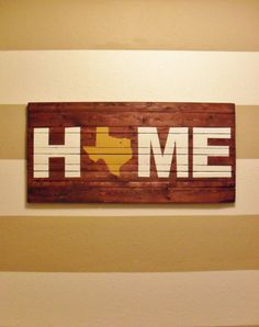 ANY STATE - State of Texas Home Wooden Sign - Can be Customized Any Way.  Deep in the heart of Texas!