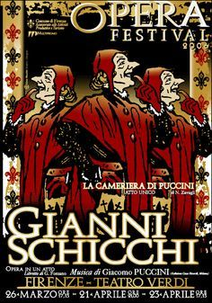 Gianni Schicchi is a comic opera in one act by Giacomo Puccini to an Italian libretto by Giovacchino Forzano, composed in 1917–18. The libretto is based on an incident mentioned in Dante's Divine Comedy.