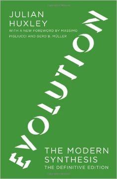 Amazon.com: Evolution: The Modern Synthesis (MIT Press) (9780262513661): Julian Huxley, Massimo Pigliucci, Gerd B. Müller: Books