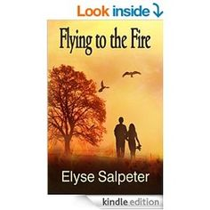 Please give a warm welcome to author Elyse Salpeter . Mrs. Salpeter wrote Flying to the Light and just finished her second book in the series, Flying To The Fire . The second book in...