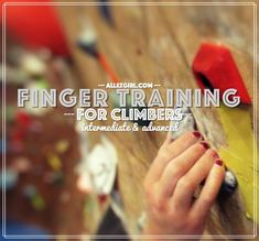 Finger Training for Intermediate and Advanced Climbers #bouldering #women #climbing