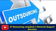 IT Outsoucing, Helpdesk & Network Support Services
