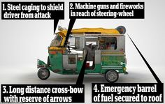 An Indian tuk-tuk is kitted out with stationary machine guns and a bow-and arrow. Flood lights are positioned at the top of the vehicle to l...