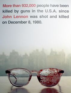 More than 932,000 people have been killed by guns in the U.S.A. since John Lennon was shot and killed on December 8, 1980. by Yoko Ono official, via Flickr
