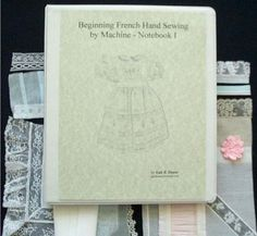 SSS 2015 - Gail Doane's Beginning French Heirloom Sewing by Machine