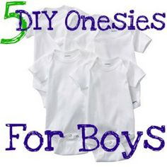 5 DIY Onesies for Baby Boys