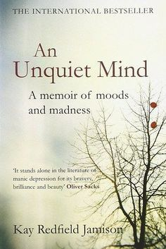 31 Books That Will Help You Better Understand Mental Illness And Disorders An Unquiet Mind: A Memoir of Moods and Madness, by Kay Redfield Jamison I Love Books, Good Books, Books To Read, My Books, Amazing Books, Free Books, Book Club Books, Book Nerd, Reading Lists