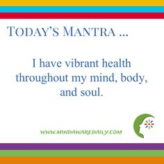 Today's #Mantra. . . I have vibrant health throughout my mind, body, and soul.  #affirmation #trainyourbrain #ltg  Would you like these mantras in your email inbox?  Click here: