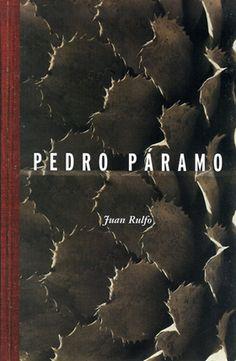Vine a Comala porque me dijeron que acá vivía mi padre: Pedro Páramo, Juan Rulfo. ¡Maravilloso!