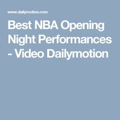 Best NBA Opening Night Performances - Video Dailymotion