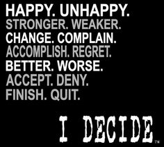 """In the END """"I Decide"""""""