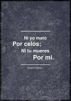 30 Frases de Joaquín Sabina, Hazte el amor, Hazle el amor. - Taringa!