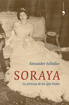 Soraya, la princesa de los ojos tristes - temas de hoy biografías
