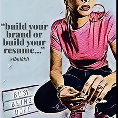 Busy Being Dope: Build a Brand or Build a Resume