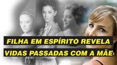 Filha Revela Em Espírito Vidas Passadas Com A Mãe - Fernando Ben