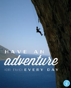 Inspirational_HaveAnAdventureOrTwoEveryDay.png (604×750)
