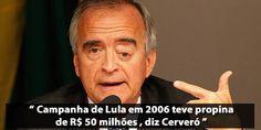 O ex-diretor de Internacional da Petrobras, Nestor Cerveró afirmou que a campanha de reeleição do ex-presidente Luiz Inácio da Silva, em 2006, teria recebido propina de aproximadamenteR$ 50 milhões…