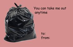 I feel like this could be a completely loaded/passive aggressive Valentine to your spouse... ha ha ha