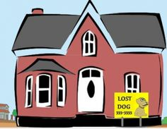If you have lost a pet, place a yard sign in front of your house, with a photo of your missing pet and your phone number. People who find a dog or cat will often walk or drive around the area, trying to find the pet's owner.