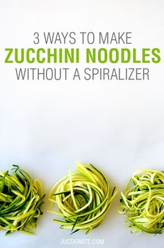Video: 3 Ways to Make Zucchini Noodles without a Spiralizer | recipe via justataste.com