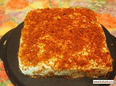 Рецепт: Торт медовый (без раскатки)