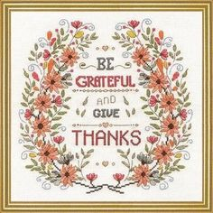 Design Works Be Grateful - Cross Stitch Kit. This cross stitch kit features the sentiment Be Grateful and Give Thanks. This Counted Cross Stitch kit comes compl Needlework Shops, Cross Stitch Supplies, Counted Cross Stitch Kits, Vintage Embroidery, Amazon Art, Give Thanks, Sewing Stores, Cross Stitch Designs, Cross Stitching