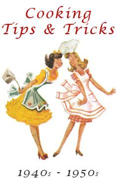 Vintage Cookery Tips and Tricks from the 1940's and 1950's.  Great article with tips that include how to poach eggs without an egg poacher and how to make a meringue that never fails.