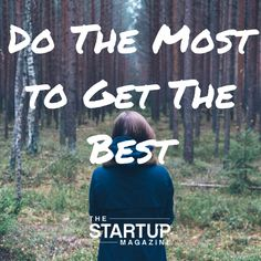 Do the most to get the best   #TSMSmart #cahse #vision#startupmag #startup #entrepreneur #business #motivation #motivationalquotes #working #biz #photooftheday #photo #quotes #startupmagazine #inspiration #quote #inspirationalquote #justdoit #powerthroughthedailygrind #chasethevision #money #bedifferent #work #whydoyouwork #behappy #bebusy #passion #getthebest Startup Entrepreneur, Business Motivation, Photo Quotes, Just Do It, Motivationalquotes, Inspirational Quotes, How To Get, Passion, Magazine