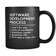 """Programmers mug Content + Care - Ceramic - Gently Hand Wash - Black Mug, White Imprint - Full wrap, """"Software Development."""" Graphic on both sides. - C-Handle Size - 11 oz Weight: lbs Shipping US Programming Humor, Computer Programming, Computer Science, Computer Humor, Computer Coding, Computer Laptop, Logo Sport, Web Design, Design Shop"""