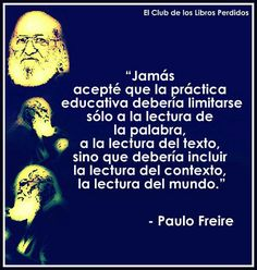 Jamás acepté.  Paulo Freire Contexto. Meeting Of The Minds, Education Issues, Interpersonal Communication, Quotes En Espanol, Maria Montessori, Smart Quotes, Spanish Teacher, Positive Inspiration, Popular Quotes