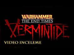 Warhammer: End Times – Vermintide Video İnceleme