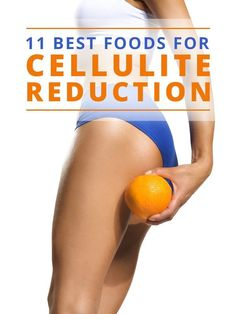 Best Foods for Cellulite Reduction These 11 foods will help get reduce the unsightly appearance of cellulite.These 11 foods will help get reduce the unsightly appearance of cellulite. Cellulite Remedies, Cellulite Scrub, Reduce Cellulite, Cellulite Cream, Cellulite Exercises, Cellulite Workout, Anti Cellulite, Thigh Cellulite, Health Tips