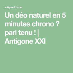 Un déo naturel en 5 minutes chrono ? pari tenu ! | Antigone XXI