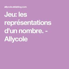 Jeu: les représentations d'un nombre. - Allycole