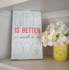 Hey, I found this really awesome Etsy listing at https://www.etsy.com/listing/179636269/life-is-better-with-a-dog-hand-painted