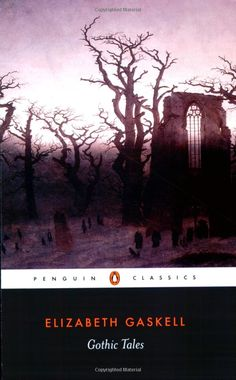Gothic Tales (Penguin Classics). I adore this collection of Supernatural stories by Elizabeth Gaskell.