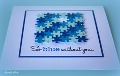 The cue word this week at Casology is This is what I came up with: I punched out 3 different shades of blue, and . Goodbye Coworker, Goodbye Cards, Without You, Shades Of Blue, Life Lessons, Life Lesson Quotes
