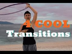 Four Cool Transitions - On To Body Hula Hoop Moves