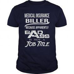 MEDICAL INSURANCE BILLER - BADASS T4 T-Shirts, Hoodies (22.99$ ==► Shopping Now!)