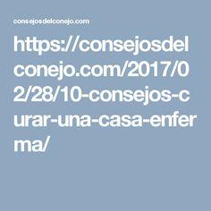 https://consejosdelconejo.com/2017/02/28/10-consejos-curar-una-casa-enferma/