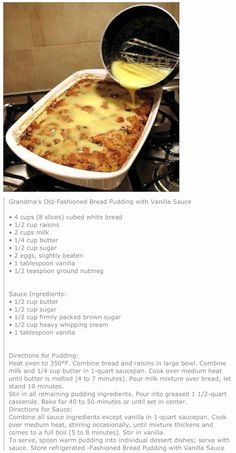 Old Fashioned Bread Pudding with Vanilla Sauce.Grandma's Old Fashioned Bread Pudding with Vanilla Sauce. 13 Desserts, Delicious Desserts, Yummy Food, Pudding Recipes, Cake Recipes, Bread Recipes, Pudding Desserts, Tandoori Masala, Dessert Bread