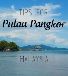 What to do, where to stay and what to see at Pangkor Island in Malaysia. This article contains tips and beautiful photos of the Malay island.
